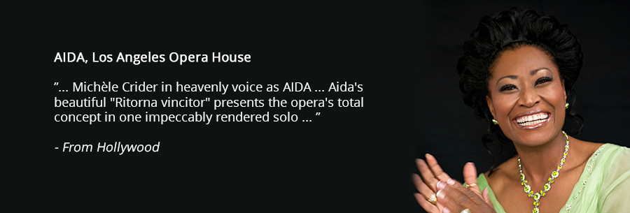 AIDA, Los Angeles Oepra House ... Michèle Crider in heavenly voice as AIDA ...Aida